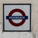 Everything You Need to Know About Moorgate
